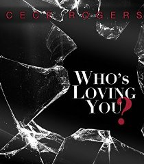 CeCe Rogers Who's Loving You?