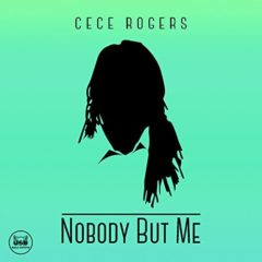 CeCe Rogers Nobody But Me